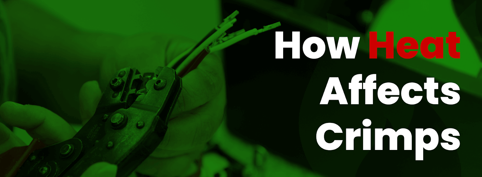 How Heat Affects Crimps Blog Header