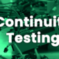Continuity Testing